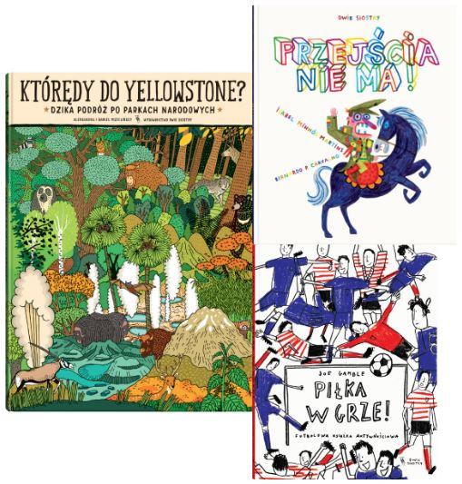 """Okładki książek """"Którędy do Yellowstone"""", Przejścia nie ma"""", """"Piłka w grze"""""""