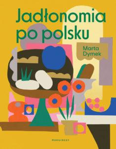 Jadłonomia po polsku Marta Dymek okładka książki