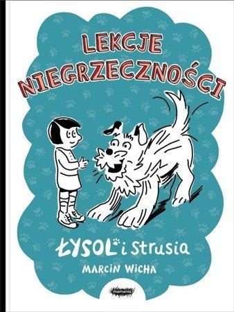 Lekcje Niegrzeczności Łysol i Strusia Marcin Wicha - okładka książki